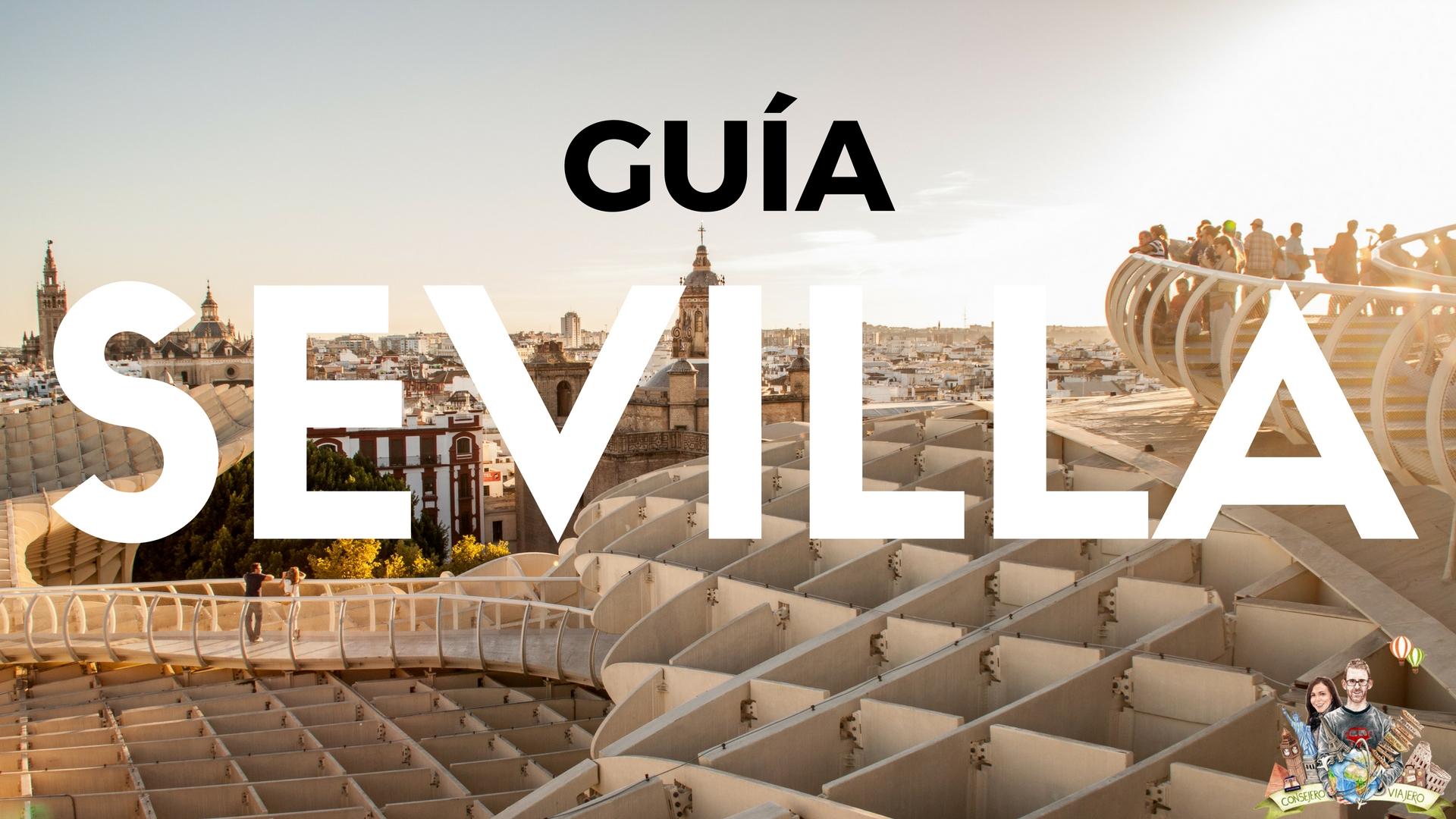 Guía de Sevilla, información práctica para tu próxima visita