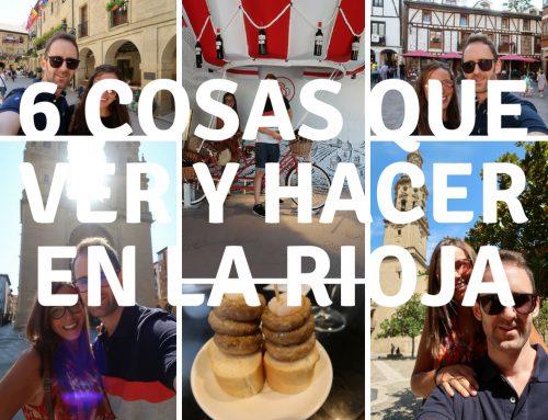 6 cosas que ver y hacer en La Rioja